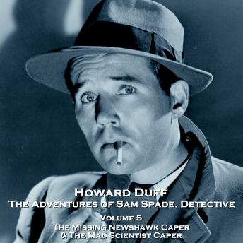 The Adventures of Sam Spade, Detective - Volume 5 - The Missing Newshawk Caper & The Mad Scientist Caper