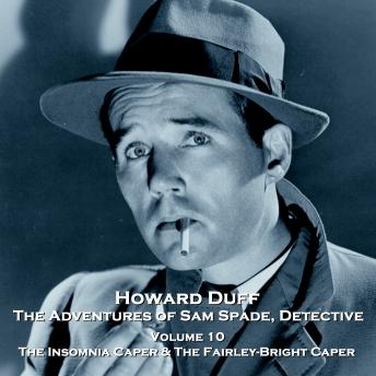 The Adventures of Sam Spade, Detective - Volume 10 - The Insomnia Caper & The Fairley-Bright Caper