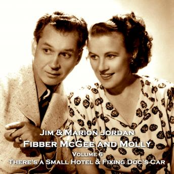 Fibber McGee & Molly - Volume 6 - There's a Small Hotel & Fixing Doc's Car, Don Quinn