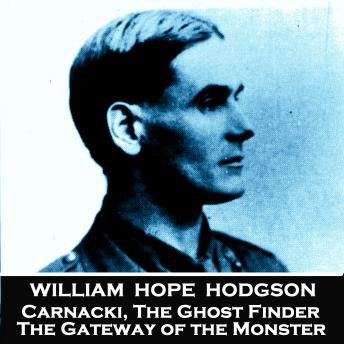 Carnacki, The Ghost Finder - No 1 - The Gateway of the Monster