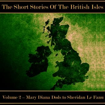 The British Short Story - Volume 2 - Mary Diana Dods to Sheridan Le Fanu