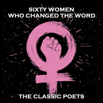 Sixty Women Who Changed the Word