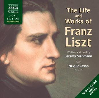 Download Life and Works of Liszt by Jeremy Siepmann