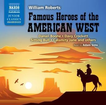 Famous Heroes of the American West, William Roberts