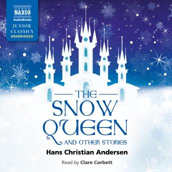 Snow Queen and Other Stories, Hans Christian Andersen