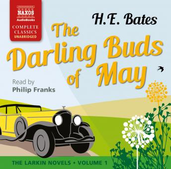 The Darling Buds of May: The Larkin Novels • Volume 1