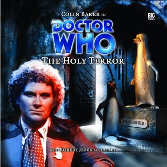 Doctor Who - 014 - The Holy Terror, Big Finish Productions