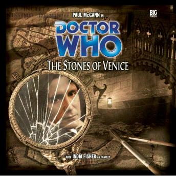 Doctor Who - 018 - The Stones of Venice, Big Finish Productions