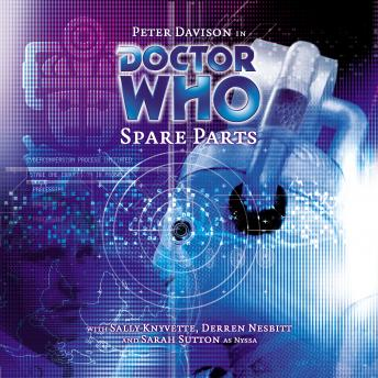 Doctor Who - 034 - Spare Parts, Big Finish Productions