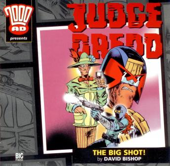 2000AD - 05 - Judge Dredd - The Big Shot!, Big Finish Productions
