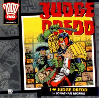 Download 2000AD - 08 - Judge Dredd - I Love Judge Dredd by Big Finish Productions