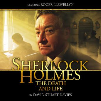 Sherlock Holmes 1.2 - The Death and Life, Big Finish Productions