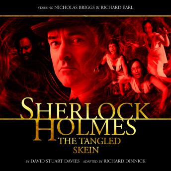 Sherlock Holmes 2.4 - The Tangled Skein, Big Finish Productions