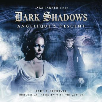 Dark Shadows 02 - Angelique's Descent Part 2, Big Finish Productions