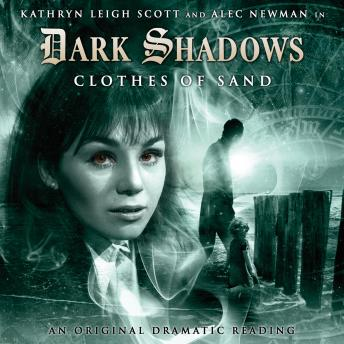 Dark Shadows 03 - Clothes of Sand, Big Finish Productions