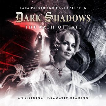 Dark Shadows 06 - The Path of Fate, Big Finish Productions