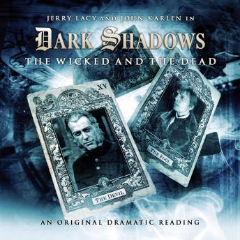 Dark Shadows 07 - The Wicked and the Dead, Big Finish Productions