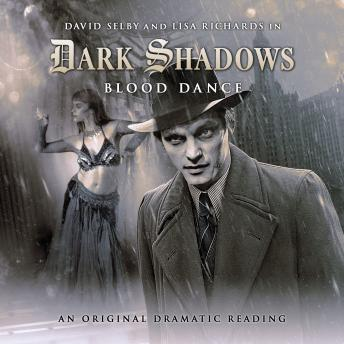 Dark Shadows 11 - Blood Dance, Big Finish Productions