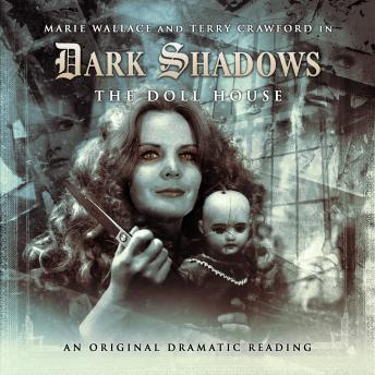 Dark Shadows 14 - The Doll House, Big Finish Productions