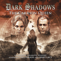 Dark Shadows 18 - The Carrion Queen, Big Finish Productions