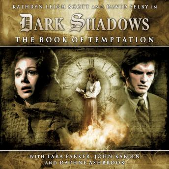 Dark Shadows (Full Cast) 1.2 - The Book of Temptation, Big Finish Productions