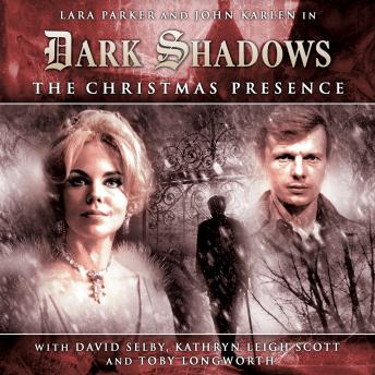 Dark Shadows (Full Cast) 1.3 - The Christmas Presence, Big Finish Productions