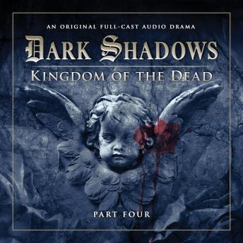 Dark Shadows (Full Cast) 2.4 - Kingdom of the Dead Part 4, Big Finish Productions
