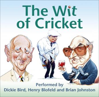 The Wit of Cricket: Stories from Cricket's best-loved personalities