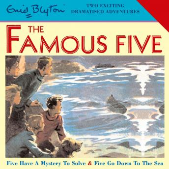 Famous Five: Five Have a Mystery to Solve & Five Go Down to the Sea, Enid Blyton
