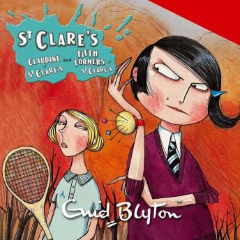 St Clare's: Claudine at St Clare's & Fifth Formers at St Clare's, Enid Blyton