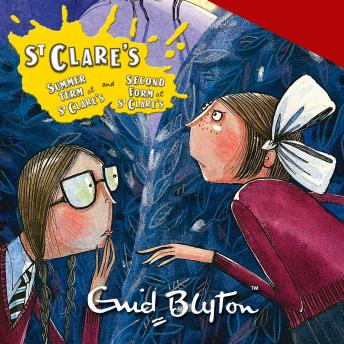 St Clare's: Summer Term at St Clare's & The Second Form at St Clare's, Audio book by Enid Blyton