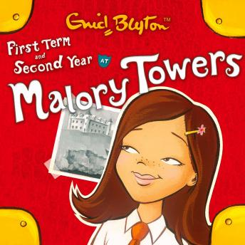 Malory Towers: First Term & Second Form, Enid Blyton