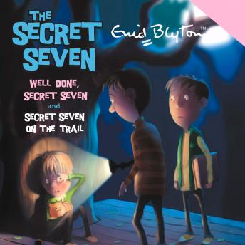 Well Done, Secret Seven & Secret Seven on the Trail, Enid Blyton