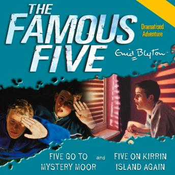 Famous Five: Five Go to Mystery Moor & Five On Kirrin Island Again, Enid Blyton