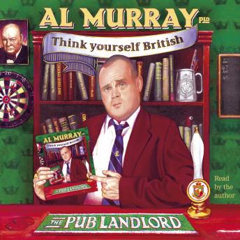 Al Murray The Pub Landlord Says Think Yourself British, Al Murray