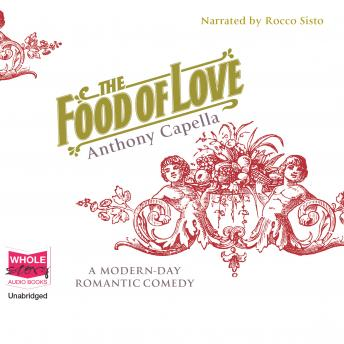 Food of Love, Anthony Capella