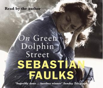 On Green Dolphin Street, Sebastian Faulks