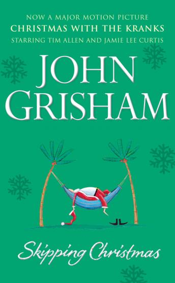 Skipping Christmas: Christmas with The Kranks, John Grisham