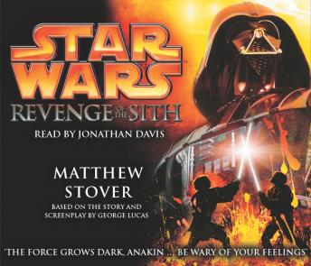 Star Wars Episode Iii Revenge Of The Sith Audio Book By Matthew Stover Audiobooks Net