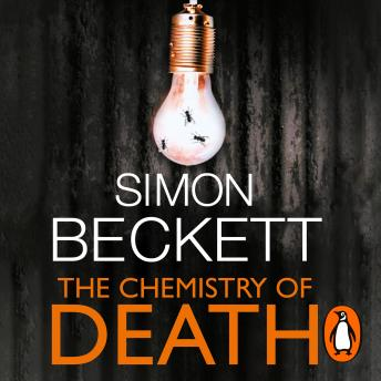 Chemistry of Death: (David Hunter 1), Simon Beckett