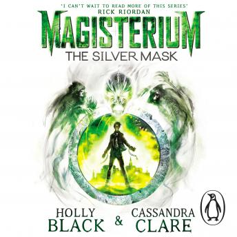 Magisterium: The Silver Mask, Cassandra Clare, Holly Black