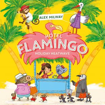 Hotel Flamingo: Holiday Heatwave, Alex Milway