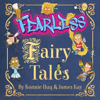 Fearless Fairy Tales: Fairy tales vibrantly updated for the 21st century by Blue Peter legend Konnie