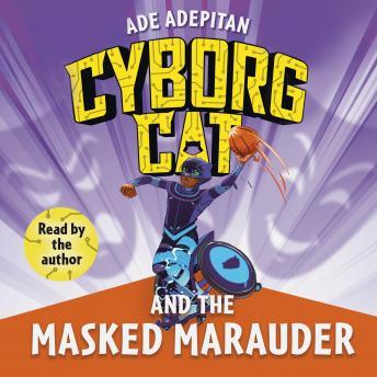 Cyborg Cat and the Masked Marauder