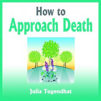 How to Approach Death, Julia Tugendhat