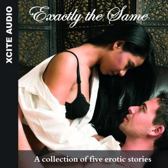 Exactly the Same - A collection of five erotic stories, Miranda Forbes