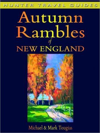 Download Autumn Rambles: New England by Michael Tougias, Mark Tougias