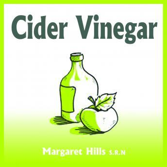 Cider Vinegar - Natural Weight Loss, Acid Reflux Treatment and Natural Health Remedies, Margaret Hills