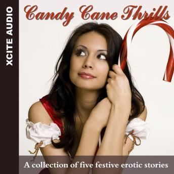 Candy Cane Thrills - A Collection of Five Festive Erotic Stories, Miranda Forbes