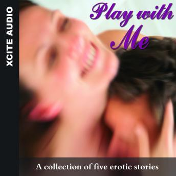 Play With Me - A collection of five erotic stories, Miranda Forbes